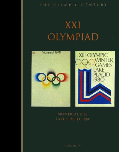 The Olympic Century : Xxi Olympiad, Montreal 1976 & Lake Placid 1980