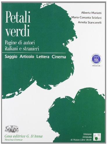 Petali verdi. Saggio, articolo, lettera e cinema. Per le Scuole superiori. Con espansione online
