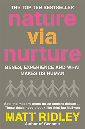 Nature via Nurture: Genes, experience and what makes us human por Matt Ridley