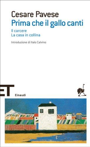 prima-che-il-gallo-canti-il-carcere-la-casa-in-collina-einaudi-tascabili-scrittori-vol-1086-italian-