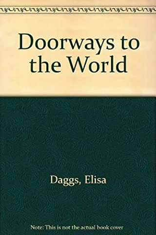 Doorways to the world;: Revealing glimpses of people and places in word vignettes and photographs