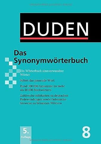 Duden: Das Synonymwörterbuch: Ein Wörterbuch sinnverwandter Wörter: Band 8