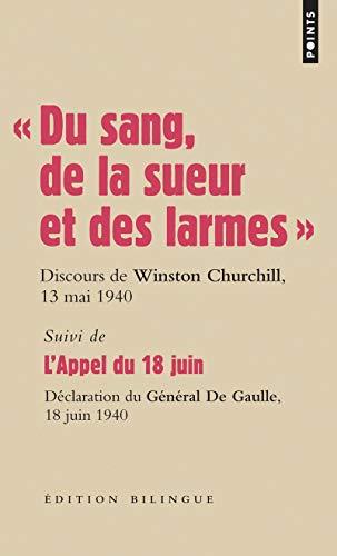 Du sang, de la sueur et des larmes . Discours de Winston Churchill les 13 mai et 18 juin 1940 par Winston Churchill, Charles de Gaulle