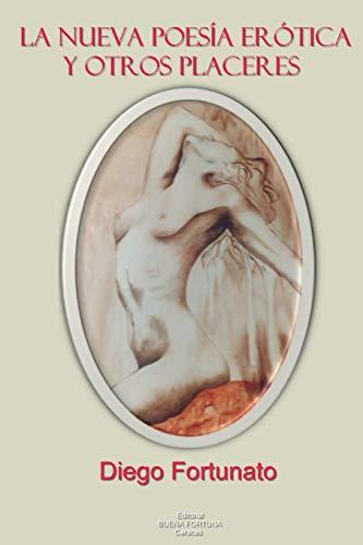 La nueva poesía erótica y otros placeres por Diego Fortunato