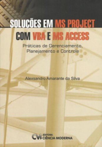 Solucoes Em Ms Project Com Vba E Ms Access (Em Portuguese do Brasil)