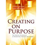 [( Creating on Purpose: The Spiritual Technology of Manifesting Through the Chakras [ CREATING ON PURPOSE: THE SPIRITUAL TECHNOLOGY OF MANIFESTING THROUGH THE CHAKRAS ] By Judith, Anodea ( Author )Oct-01-2012 Paperback By Judith, Anodea ( Author ) Paperback Oct - 2012)] Paperback