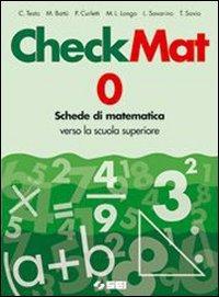 CheckMat. Schede di matematica verso la scuola superiore. Per la Scuola media