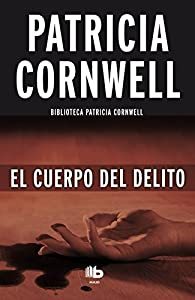 El cuerpo del delito par Patricia Cornwell