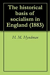 The historical basis of socialism in England (1883) (English Edition)