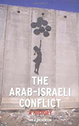 The Arab-Israeli Conflict: A History (Contemporary Worlds)