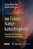 Im Fokus: Naturkatastrophen: Zerstörerische Gewalten und tickende Zeitbomben (Naturwissenschaften im Fokus) - Nadja Podbregar