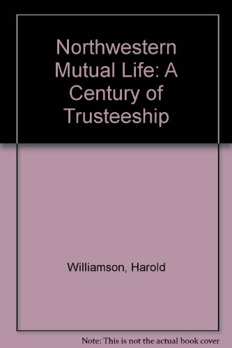 northwestern-mutual-life-a-century-of-trusteeship