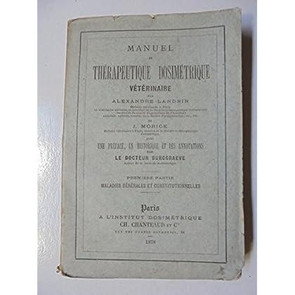 MANUEL DE THERAPEUTIQUE DOSIMETRIQUE VETERINAIRE - ALEXANDRE LANDRIN ET J. MORICE