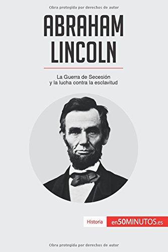Portada del libro Abraham Lincoln: La Guerra de Secesión y la lucha contra la esclavitud