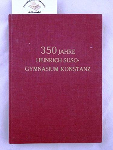 Festschrift zur Feier des 350 jährigen Bestehens des Heinrich-Suso-Gymansiums in Konstanz.