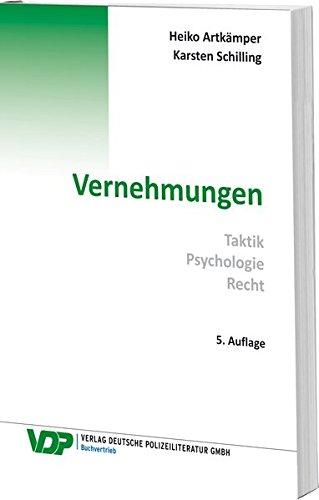 Vernehmungen: Taktik - Psychologie - Recht (VDP-Fachbuch)
