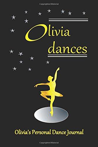 Olivia Dances Olivia's Personal Dance Journal: Ballet Dance Journal for Girls (Personalised Dance Journal Book Series) por Judy John-Baptiste