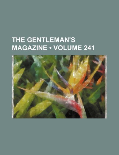 The Gentleman's Magazine (Volume 241)