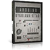 Arduino Uygulama Kitabı: Android, Processing, Ethernet, Bluetood, SD-Kart