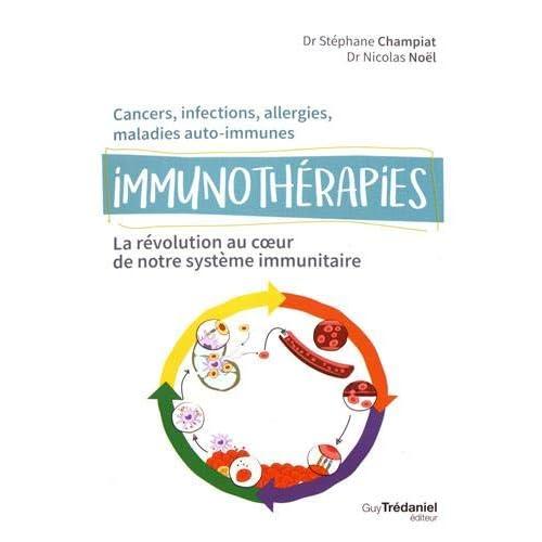 Immunothérapies : La révolution au coeur de notre système immunitaire