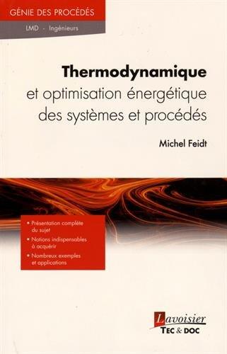 Thermodynamique et optimisation énergétique des systèmes et procédés par Michel Feidt