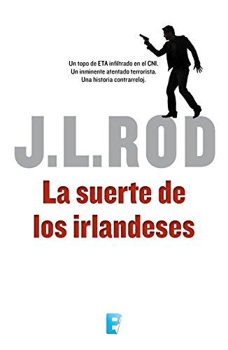 La suerte de los irlandeses por J.L. Rod