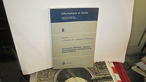 Information Médicale : Aspects Déontologiques, Juridiques et de Santé Publique : Comptes rendus des Journées Francophones d'Informatique Médicale et de Santé Publique, Paris, juin 1996 par Liliane Dusserre