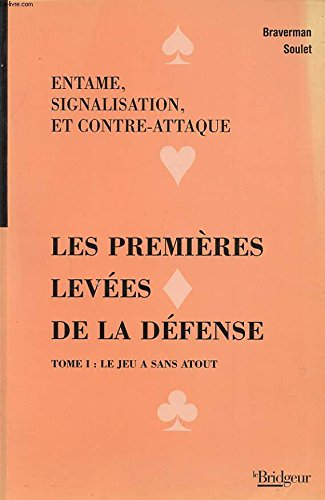 Les premières levées de la défense : Entame, signalisation et contre-attaque