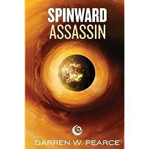 [ SPINWARD ASSASSIN ] Pearce, Darren W (AUTHOR ) Apr-28-2014 Paperback