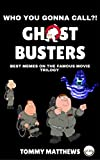 Ghostbusters: Best memes on the famous movie trilogy (ADULT CONTENT)  (Funny Memes) (English Edition)