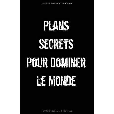 Plans Secrets Pour Dominer Le Monde: Carnet De Notes -108 Pages Avec Papier Ligné Petit Format A5 - Blanc Sur Noir