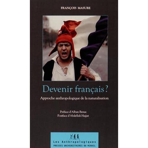 Devenir français ? : Approche anthropologique de la naturalisation