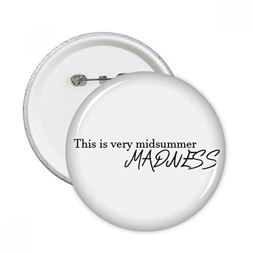 re Midsummer Madness rund Pins Badge Button Kleidung Dekoration Geschenk 5X xxl mehrfarbig (Shakespeare Kleidung)