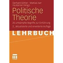 Politische Theorie: 25 Umkämpfte Begriffe zur Einführung (German Edition)