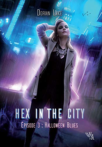 Hex in the City, Épisode 3: Halloween Blues par [Lake, Dorian]