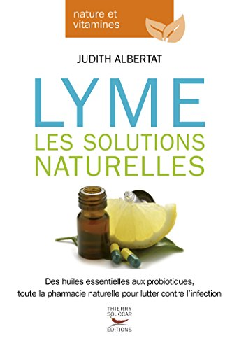 Lyme - Les solutions naturelles (Guides pratiques) par Judith Albertat