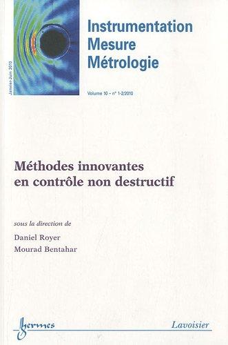 Instrumentation-Mesure-Métrologie, Volume 10 N° 1-2, Janvier-juin 2010 : Méthodes innovantes en contrôle non destructif