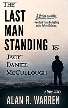 THE LAST MAN STANDING: Is Jack Daniel McCullough (English Edition) par [Warren, Alan R.]