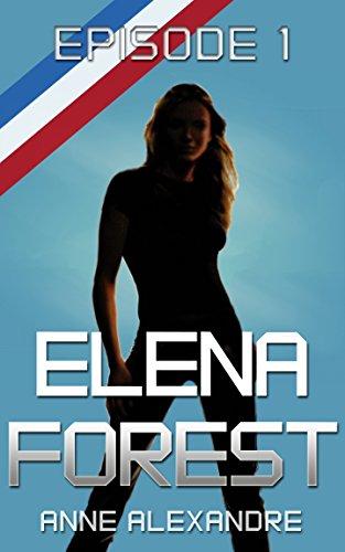 Elena Forest : saison 1, épisode 1: roman lesbien