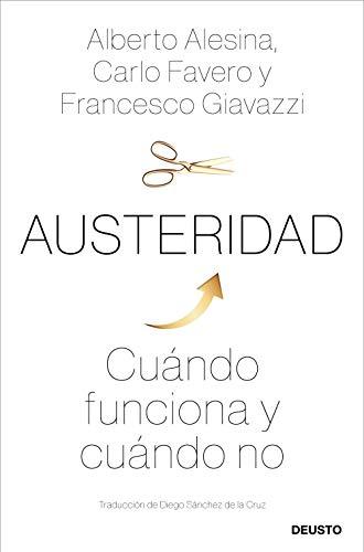 Austeridad: Cuándo funciona y cuándo no eBook: Alesina, Carlo ...