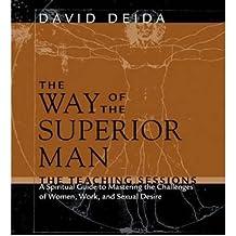 (The Way of the Superior Man) By David Deida (Author) audioCD on (Nov , 2005)