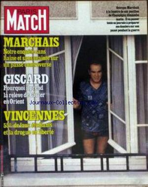 PARIS MATCH [No 1608] du 21/03/1980 - MARCHAIS - ENQUETE SUR UN PASSE CONTROVERSE. GISCARD - POURQUOI IL PREND LA RELEVE DE CARTER EN ORIENT. VINCENNES - 55% DE FAUX ETUDIANTS ET LA DROGUE EN LIBERTE. ALI MAC GRAW S'EST REFAIT UN VISAGE POUR SON NOUVEL AMOUR MADELEINE RENAUD ET JEAN LOUIS BARRAULT MICHAEL WILDING LE FILS DE LIZ CONDAMNE AU CELIBAT PAR GETTY KAREN CHEYRYL CHERCHE UN ANTI MACHO URSULA ANDRESS CLOITREE AVANT LA NAISSANCE DOROTHEE MA VIE PRIVEE VA BIEN MERCI MARIELLE GOITSCHEL SI