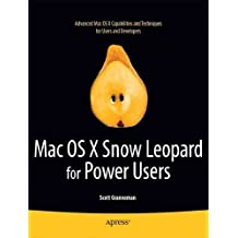 (Mac OS X Snow Leopard for Power Users) By Granneman, Scott (Author) Paperback on (10 , 2010)