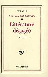 Littérature dégagée, 1942-1953