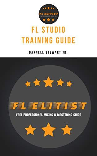 FL Elitist: FL Studio Training Guide (English Edition)