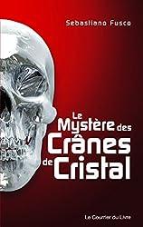 Le mystère des crânes de cristal (Sciences humainesEsotérisme)