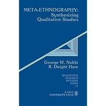 Meta-Ethnography: Synthesizing Qualitative Studies (Qualitative Research Methods)