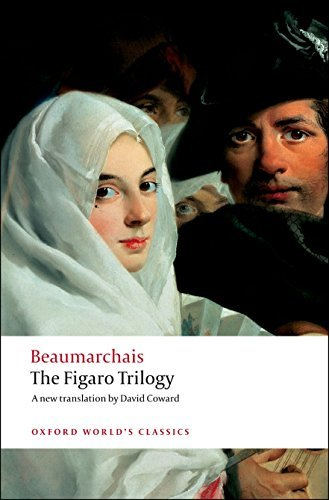 The Figaro Trilogy The Barber of Seville, The Marriage of Figaro, The Guilty Mother (Oxford World's Classics) by Pierre-Augustin Caron de Beaumarchais (2008-06-12)