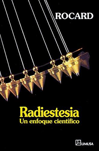 Radiestesia/Rhabdomancy: Un Enfoque Cientifico/A Scientific Approach por Yves Rocard