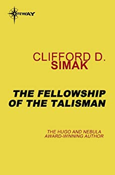 The Fellowship of the Talisman by [Simak, Clifford D.]